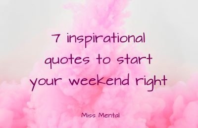Inspirational quotes miss mental